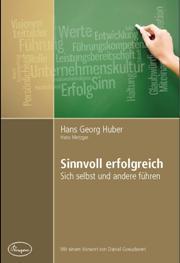 Huber / Metzger: Sinnvoll erfolgreich - Sich selbst und andere führen