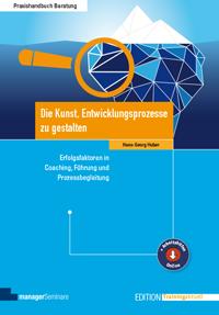 Hans-Georg Huber - Die Kunst, Entwicklungsprozesse zu gestalten